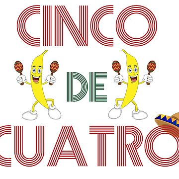 Cinco De Cuatro by Elisamedina