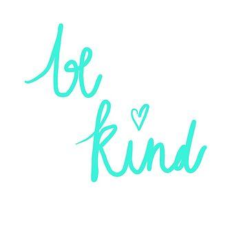 Be kind by teamhessa