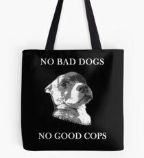 No Bad Dogs | No Good Cops Tote Bag
