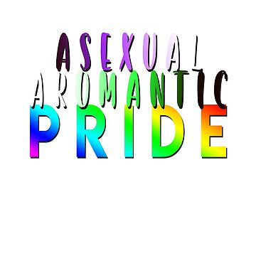 AroAce Pride Design Pride Month  by snorkle