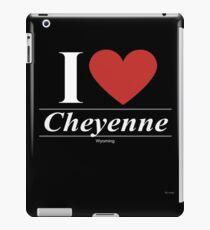 I Love  Cheyenne - Gift for Proud Wyomingite From  Cheyenne Wyoming WY  iPad Case/Skin