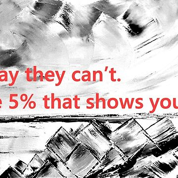 Be The 5% Art Quote by TraceyLeeCassin