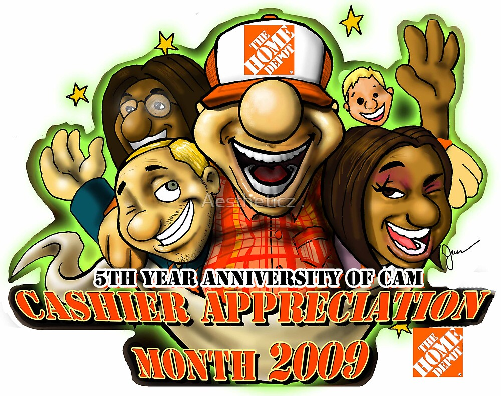 Home Depot Cashier Appreciation Month 2009 By Aestheticz Redbubble