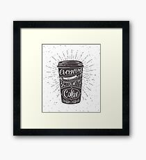 Everything Gets Better With Coffee Framed Print