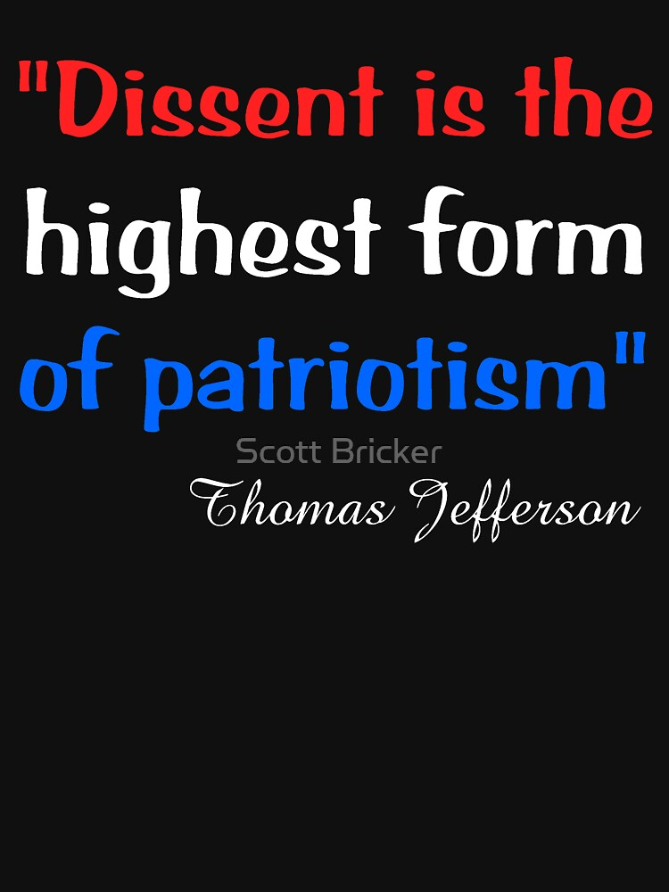 'Dissent Is the Highest Form of Patriotism' by SBricker