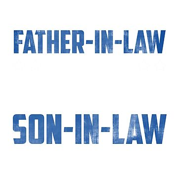 I'm A Proud Father In Law Of A Freaking Awesome Son In Law by RioShirt