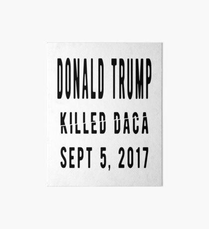Trump Killed DACA Art Board