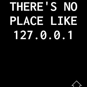 There's No Place Like Home 127.0.0.1 by ashwing