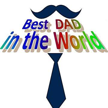Father's Day Best DAD in the World T-shirt by grace-designs