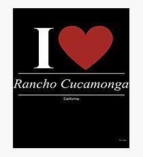 I Love  Rancho Cucamonga - Gift for Proud Californian From  Rancho Cucamonga California CA  Photographic Print