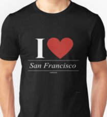 I Love  San Francisco - Gift for Proud Californian From  San Francisco California CA  Unisex T-Shirt