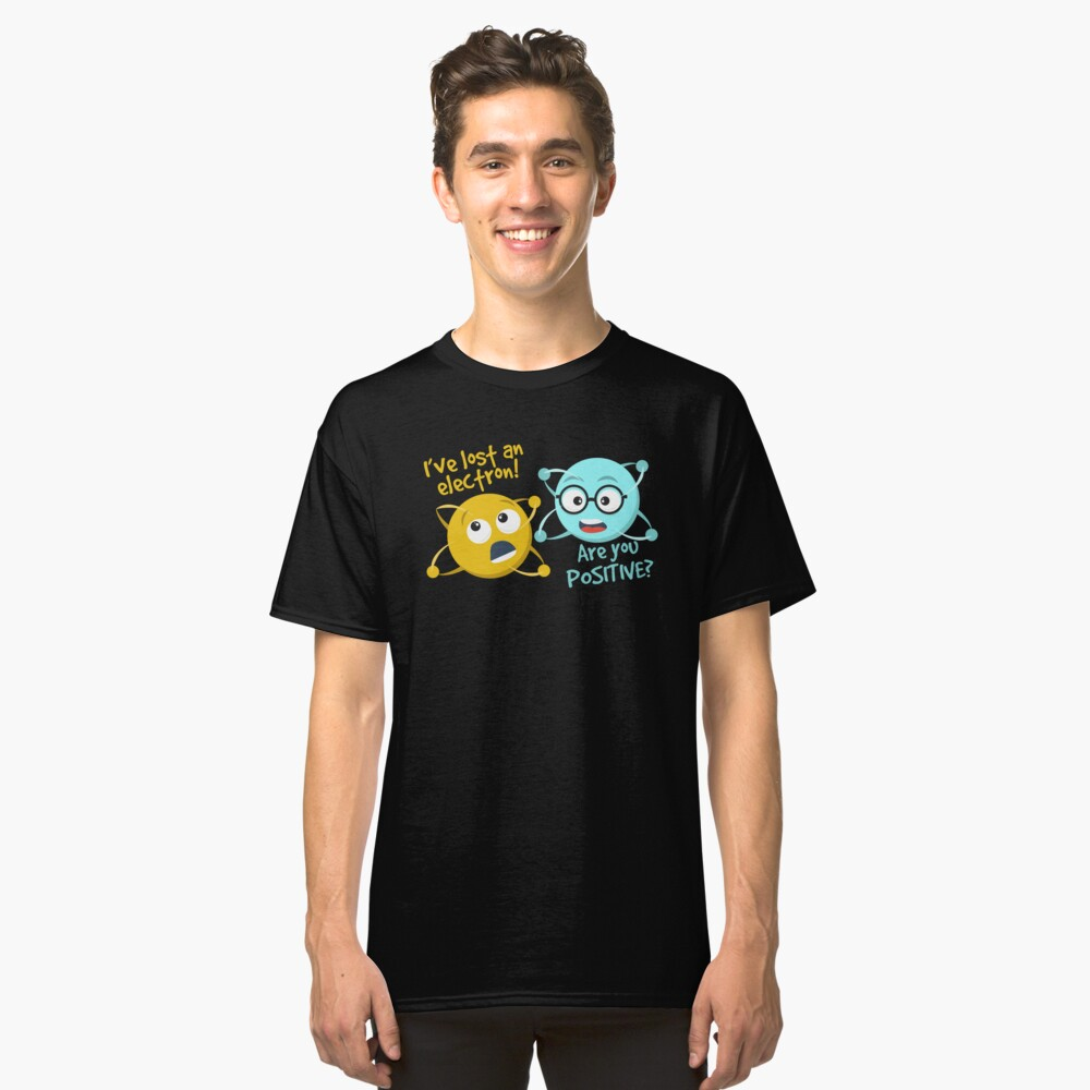 400a9b9b6 I Lost an Electron. Are You Positive? - Chemistry Joke Slim Fit T-Shirt