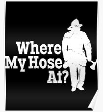 FIREFIGHTERS UNITE - Where My Hose At? Poster