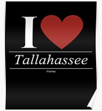 I Love  Tallahassee - Gift for Proud Floridian From  Tallahassee Florida FL  Poster