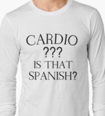 CARDIO ??? IS THAT SPANISH? T-Shirt