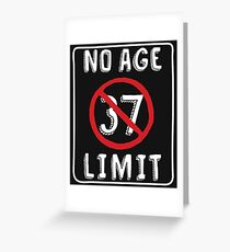No Age Limit 37th Birthday Gifts Comical B Day For 37 Year Old Greeting Card