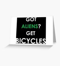 """Got aliens? Get bicycles"" original cult design Greeting Card"