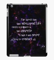 Aliens think we're stupid... iPad Case/Skin