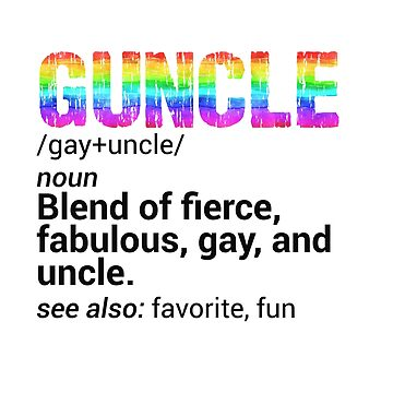 Guncle Gay Uncle Who Is Fierce and Fabulous by Tinkery