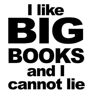 I like big books... by Twisted-Teez