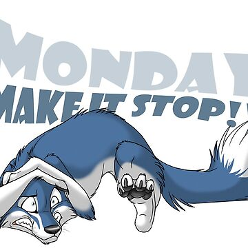 Monday - Make it stop! (blue) by tanidareal