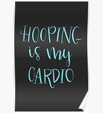 Hooping is My Cardio Poster