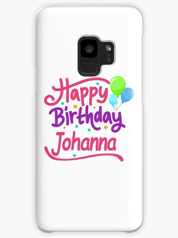 Joyeux Anniversaire Johanna Coques Et Skins Samsung Galaxy Par Pm