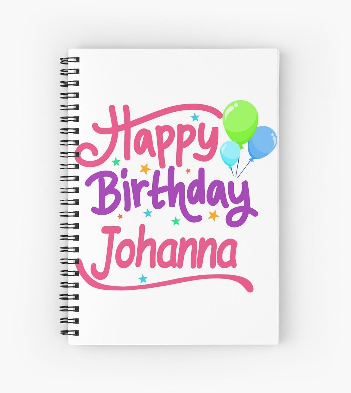 Joyeux Anniversaire Johanna Cahiers A Spirale Par Pm Names
