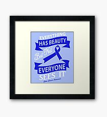 Everything has Beauty, but not everyone sees it. Colon Cancer Awareness Quote  Framed Print