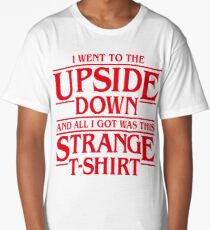 I Went to the Upside Down Long T-Shirt