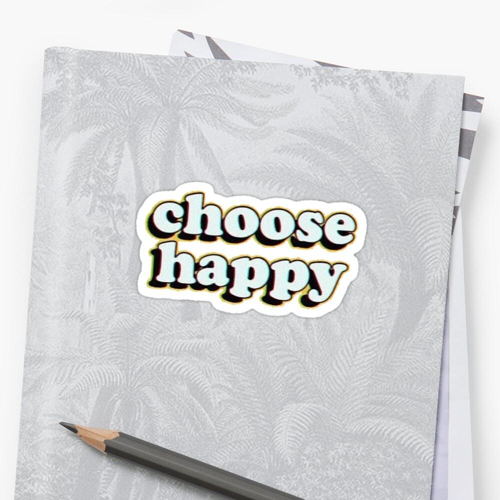 choose happy by stickersnstuff