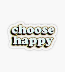 choose happy Transparent Sticker