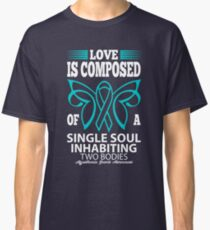 Love is Composed of a Single Soul Inhabiting two Bodies. Myasthenia Gravis Awareness Quote  Classic T-Shirt