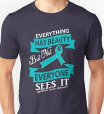 Everything has Beauty, but not everyone sees it. Myasthenia Gravis Awareness Quote  Unisex T-Shirt