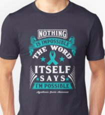 Nothing is Impossible, The Word Itself Says I'm Possible! Myasthenia Gravis Awareness Quote  Unisex T-Shirt