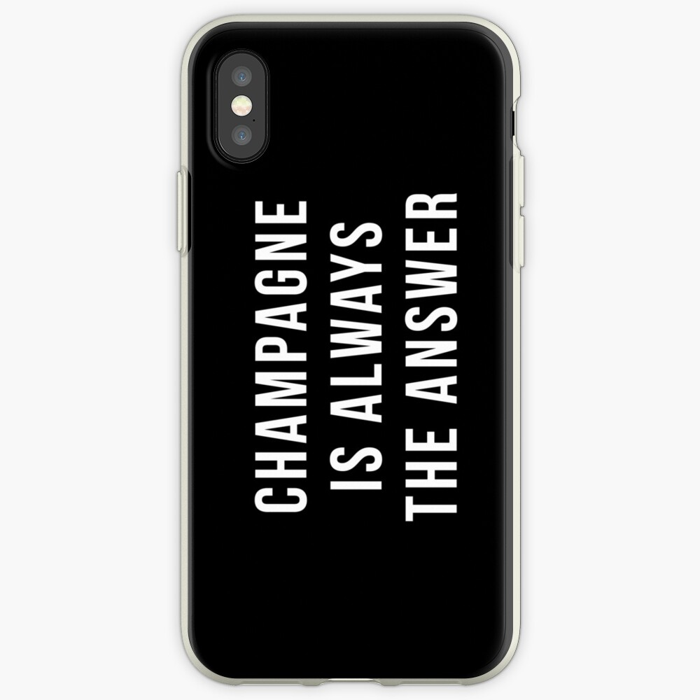 Champagner ist immer die Antwort iPhone-Hülle & Cover