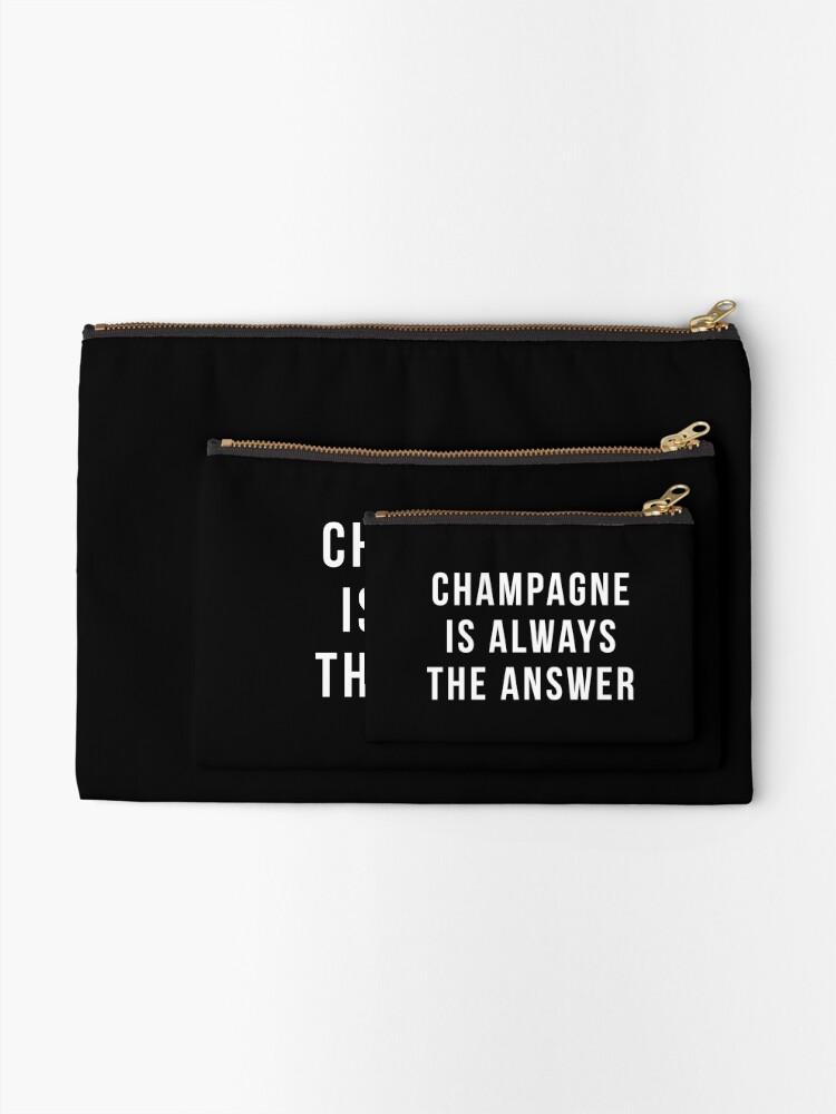 Alternative Ansicht von Champagner ist immer die Antwort Täschchen