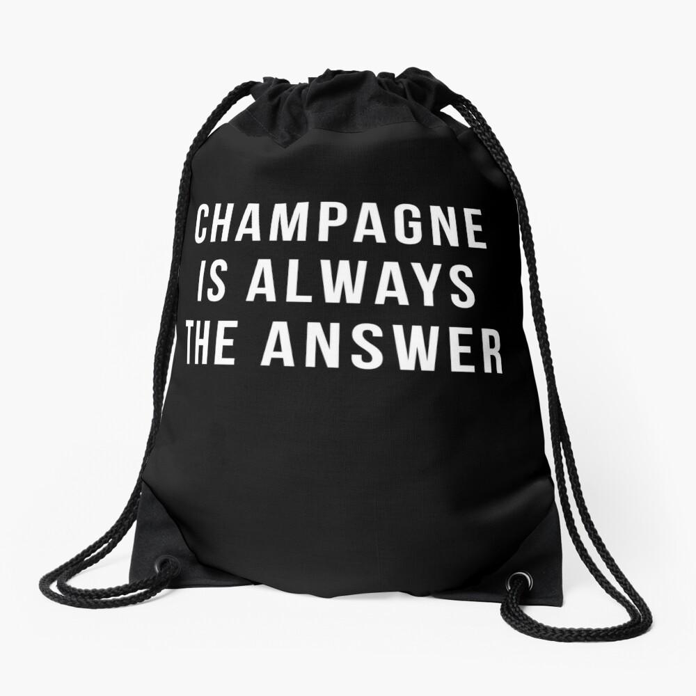 Champagner ist immer die Antwort Turnbeutel