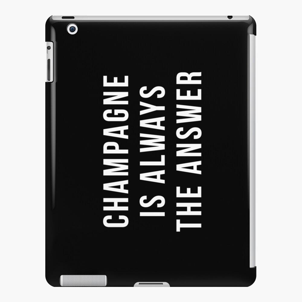 Champagner ist immer die Antwort iPad-Hülle & Skin
