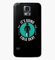 Broken Leg It's Going Tibia Okay Get Well Soon T-Shirt Gift Case/Skin for Samsung Galaxy