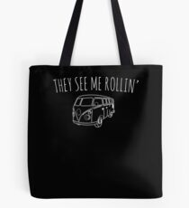 They See Me Rollin' Funny Camper Van Camping T-Shirt Tote Bag