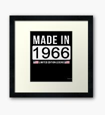 Made In 1966 Limited Edition Legend - Birthday Gift For D.O.B  1966 Born In  1966 Framed Print