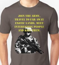 Join the army.... Unisex T-Shirt