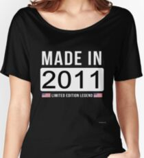 Made In 2011 Limited Edition Legend - Birthday Gift For D.O.B  2011 Born In  2011 Women's Relaxed Fit T-Shirt