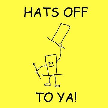 Hats Off To Ya! by brakkum