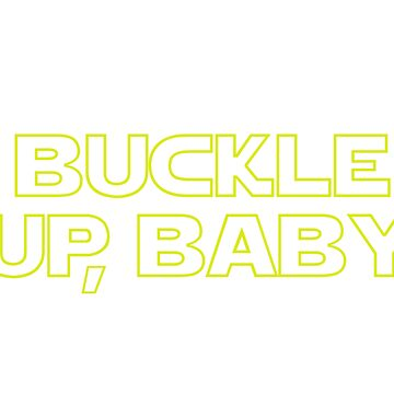 Buckle Up, Baby by SKIDSTER
