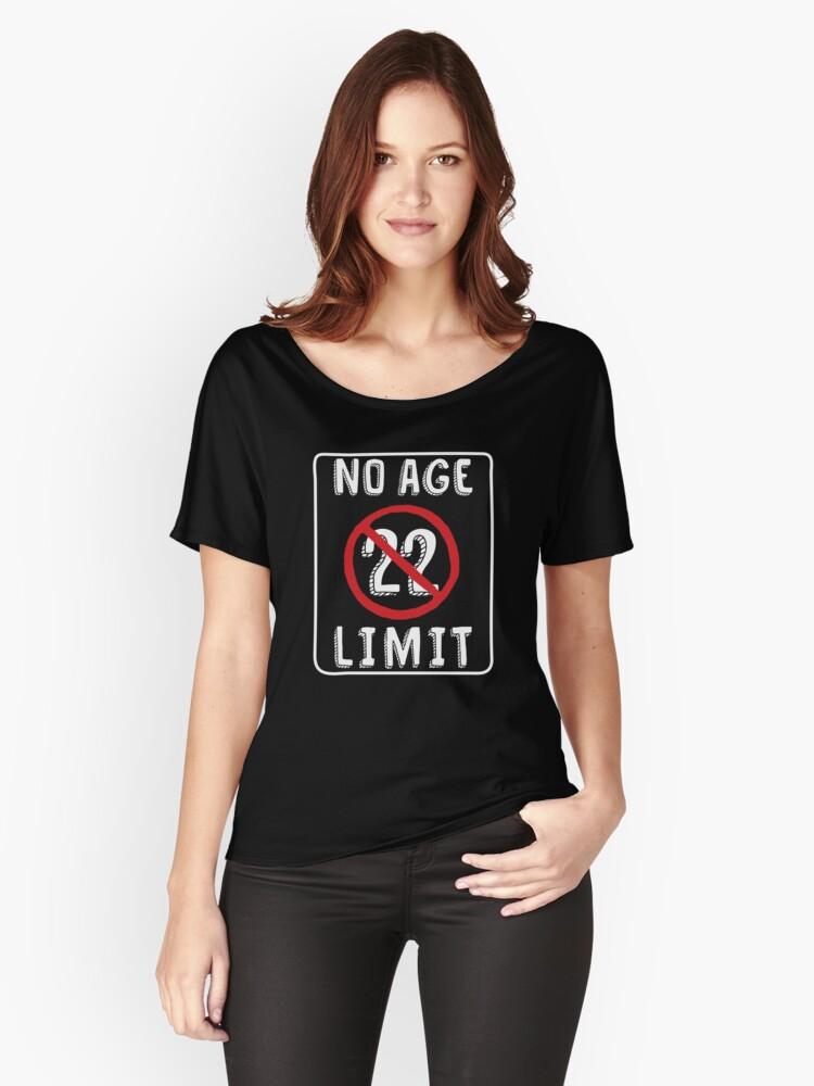 No Age Limit 22nd Birthday Gifts Funny B Day For 22 Year Old Womens Relaxed