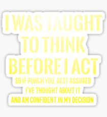 Taught To Think Funny Sarcasm T shirt Sticker