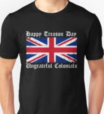a4602023 Happy Treason Day Ungrateful Colonials 4th July Slim Fit T-Shirt