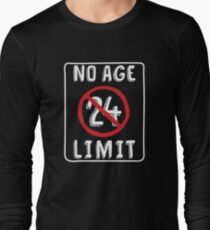 No Age Limit 24th Birthday Gifts Funny B Day For 24 Year Old Long Sleeve